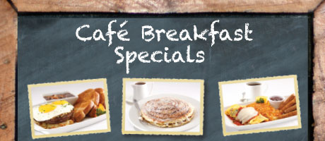 Cafe Breakfast Specials